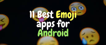 apps for android best emoji app for android here are 11 of the best emoji apps