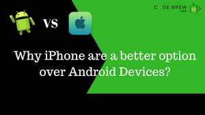 why are iphones better than androids iphone app developers reasons why iphones are a better option