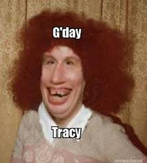 Tracy Meme - tracy memes meme maker g day tracy meme maker scary for you