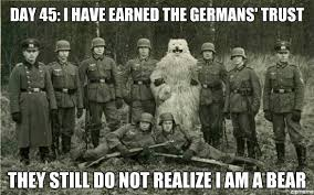 Nazi Meme - day 45 i have earned the germans trust weknowmemes