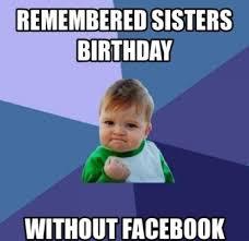 Happy Birthday Sister Meme - happy birthday memes for sister 2happybirthday