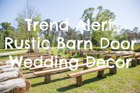 wedding backdrop rustic trend alert rustic barn door wedding decor rustic wedding chic