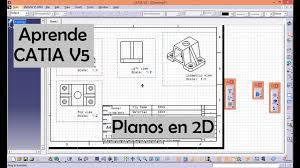drawing layout en espanol tutorial planos en 2 dimensiones catia v5 español youtube