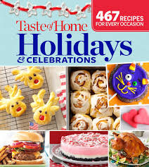 taste of home holidays celebrations 467 recipes for every