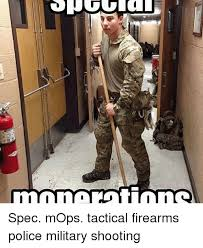 Military Police Meme - spec mops tactical firearms police military shooting meme on me me