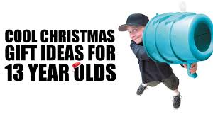 cool gifts for cool christmas gifts for 13 year olds cool ideas for 13 year s