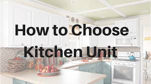 How How Kitchen by How To Choose Kitchen Unit For Your Kitchen Stuffyourkitchen