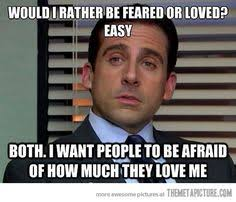 Funny Office Memes - this one is one of my favorite michael scott quotes the office