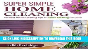 new super simple home cleaning the best house cleaning tips for
