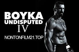 film action sub indonesia terbaru nonton film boyka undisputed iv 2016 subtitle indonesia boyka