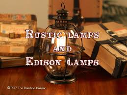 rustic lamps u0026 edison lamps a guide to the best of 2017