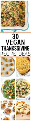 30 vegan thanksgiving recipe ideas the glowing fridge