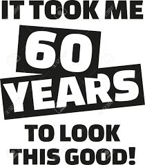 60 years birthday it took me 60 years to look this 60th birthday royalty free