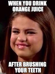Brushing Teeth Meme - selena gomez imgflip