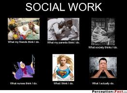 Social Worker Meme - social work what people think i do what i really do