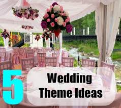 wedding theme ideas top 5 wedding theme ideas different kinds of wedding themes