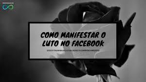 imagenes de luto para el facebook luto etiqueta como manifestar corretamente o luto no facebook