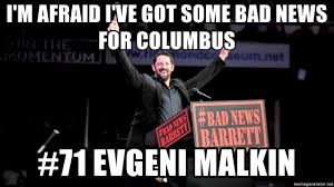 Bad News Barrett Meme - i m afraid i ve got some bad news for columbus 71 evgeni malkin