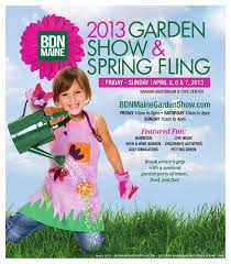 bdn maine garden show and spring fling program by bangor daily