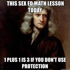 Sex Ed Meme - this sex ed math lesson today 1 plus 1 is 3 if you don t use