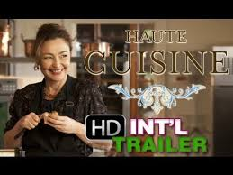 haute cuisine trailer haute cuisine 2013 official international trailer hd