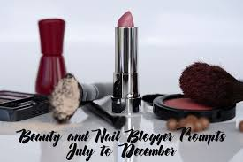 holiday themed beauty u0026 nail blogger prompts for july to december
