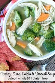 sweet turkey recipes thanksgiving turkey sweet potato and broccoli soup plaid u0026 paleo