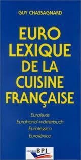 livre de cuisine fran軋ise en anglais eurolexique de la cuisine française français anglais allemand