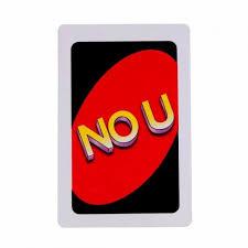 No U Meme - no u the card game that will ruin your friendship meme xyz