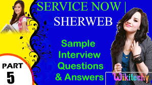 servicenow sherweb important interview questions and answers for