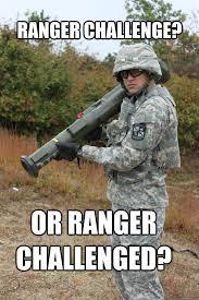 Ranger School Meme - ranger challenge or ranger challenged cateye fail quickmeme