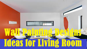Livingroom Paint by Wall Painting Designs Ideas For Living Room Youtube