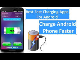 fast charging app for android best fast charging apps for android charge android phone faster