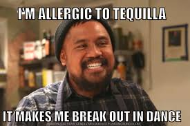 Chef Meme - i m allergic to tequila topchef