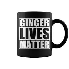 ginger lives matter coolest mug coffee mug papa mug cool mugs