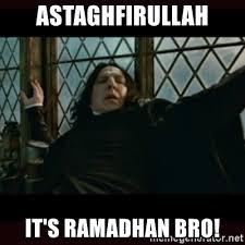 Ramadhan Meme - astaghfirullah it s ramadhan bro surprised snape meme generator