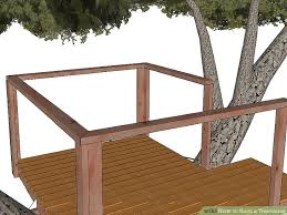 How To Build A Shed Step By Step by The Best Way To Build A Treehouse Wikihow