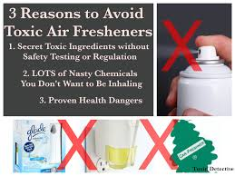 Harmful Household Products 3 Reasons To Avoid Toxic Air Fresheners Toxin Detective