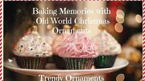 2017 baking memories with world by trendy ornament