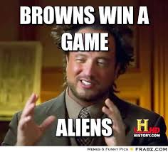 Aliens Meme - aliens are keeping the browns from winning primalcashew
