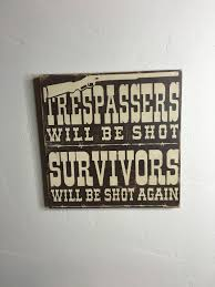trespassers will be shot rustic sign home decor christmas