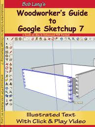 tutorial google sketchup 7 pdf woodworker s guide to sketchup review the wood whisperer