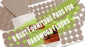 Best Way To Protect Hardwood Floors From Furniture by Best Furniture Pads For Hardwood Floors 2017 Youtube