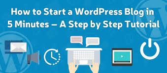 tutorial wordpress blog how to start a wordpress blog in 5 minutes step by step tutorial