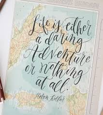 Adventure Map Life Is A Daring Adventure Map Calligraphy Print Art Prints