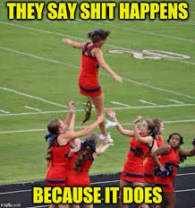 image tagged in memes funny shit happens toilet humor cheerleaders