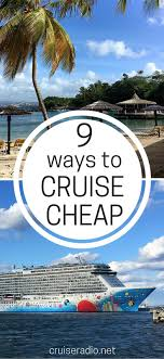 9 ways to cruise cheap cruises caribbean and cruise ships