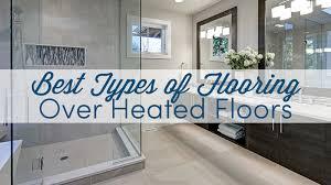best types of flooring heated floors mees distributors inc