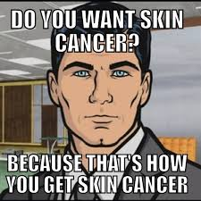 Tanning Meme - to the girl in my class who complains how burnt she is after every