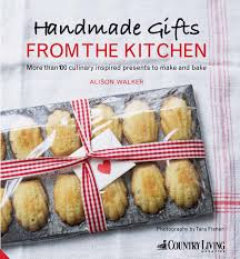 gift ideas for the kitchen handmade gifts from the kitchen u0027 by alison walker www